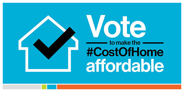 """A bright blue background with a white outline of a house and a black checkmark inside on the left, on the right, white and black text saying """"Vote to make the #CostOfHome affordable"""". At the bottom is a thin multi-colored line with gray, green, blue, and orange sections."""