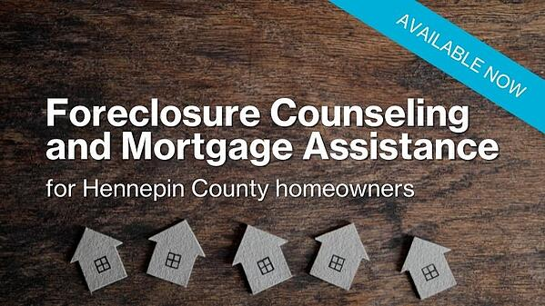 Foreclosure counseling and mortgage assistance for hennepin county homeowners - available now