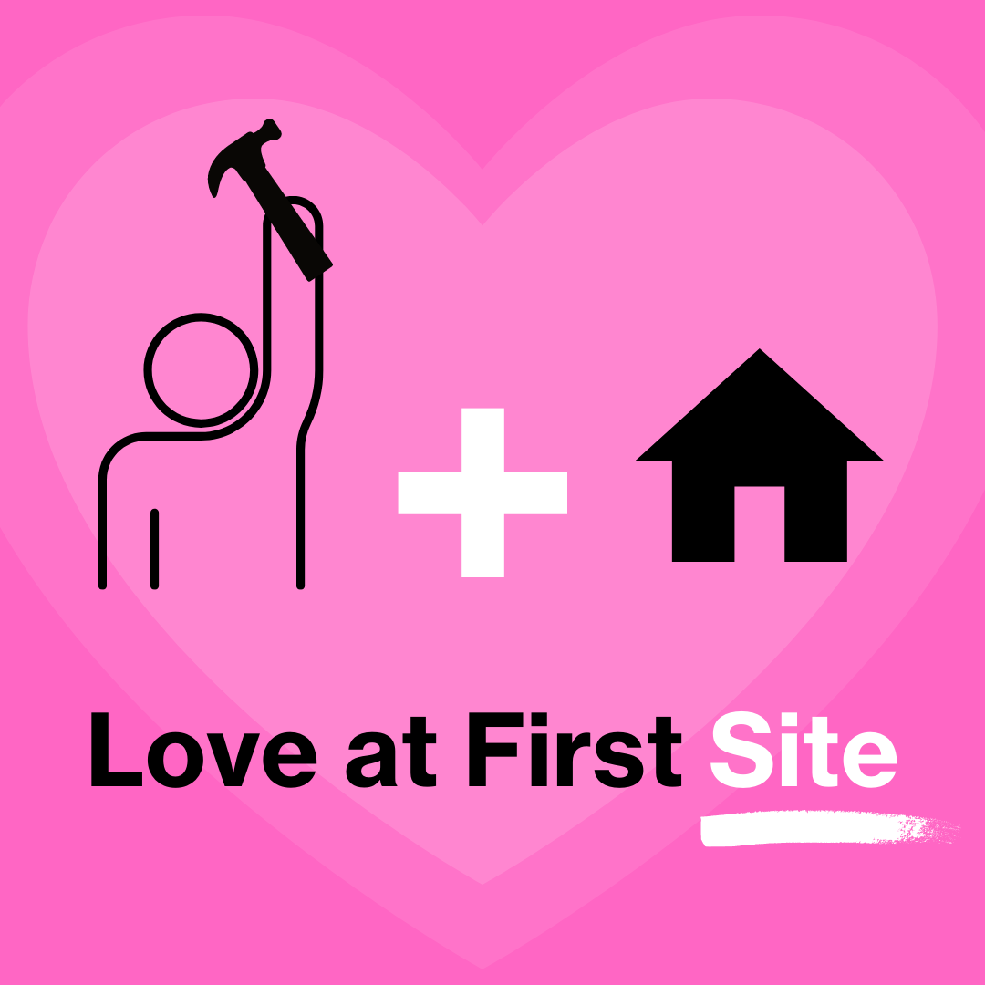 """""""Love at First Site"""" image with a person holding a hammer, a plus symbol, and a home."""