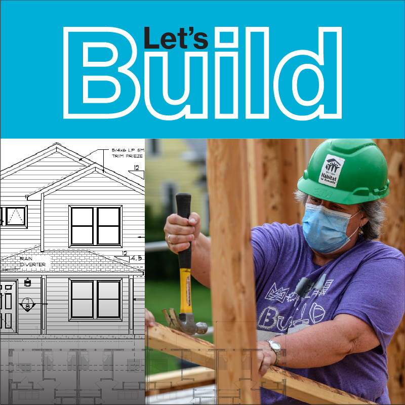 """""""Let's Build"""" text next to an image of a blueprint and a women using a hammer on a build site."""