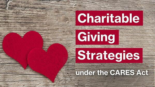 Charitable Giving Strategies under the CARES Act 2020