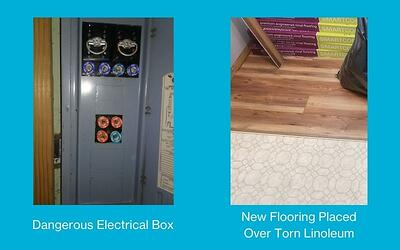 "A blue box holding two images, the first is an old gray electrical box with the caption ""Dangerous Electrical Box,"" and the second is new wood-look flooring laid over linoleum with some books on the floor, the caption says ""New Flooring Placed Over Torn Linoleum."""