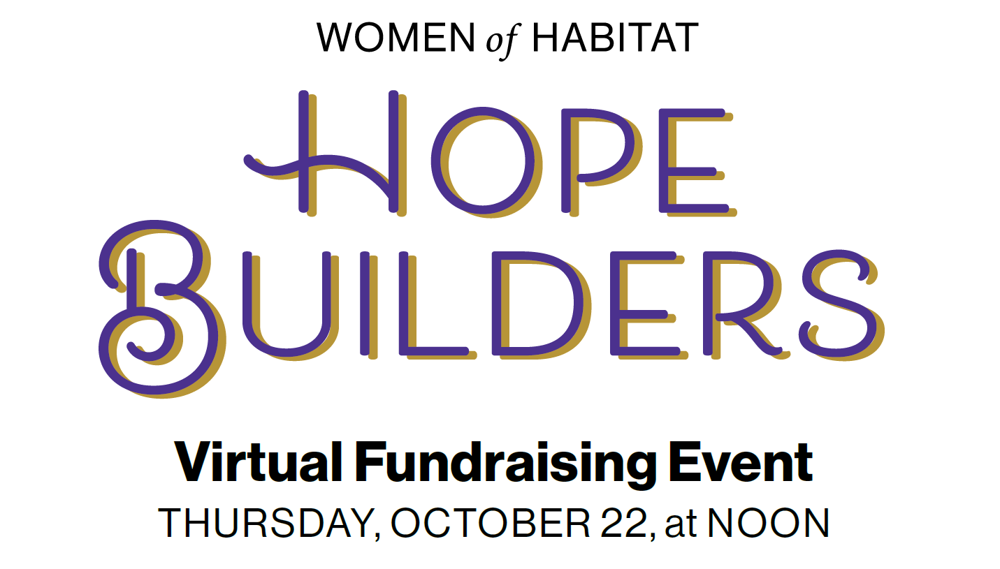 Women of Habitat Hope Builders Virtual Fundraising Event - Thursday, October 22 at noon