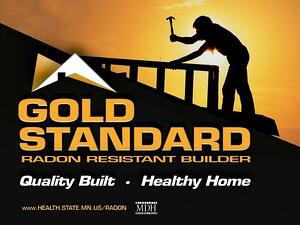 "A black and gold-themed image, with the silhouette of someone working on a roof against a sunset. ""Gold Standard radon resistant builder. Quality Built. Healthy Home. www.health.state.mn.us/radon"""
