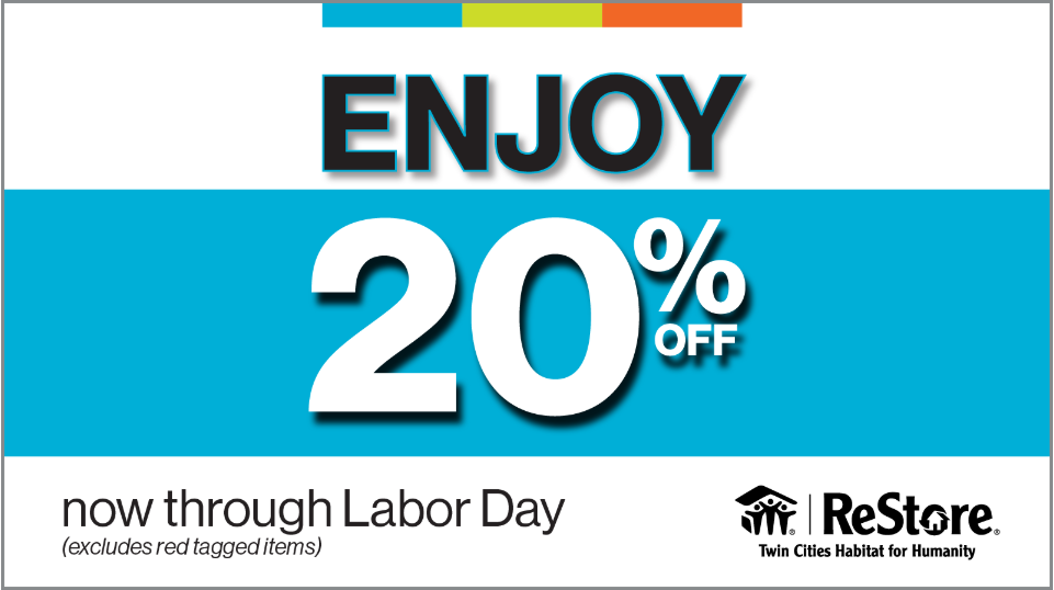 "A white sign with a bright blue banner through the middle of it. The text is split between the white space and the banner: In black text at the top ""ENJOY"", in white shadowed text on the banner ""20% OFF"", below the banner in black text ""now through Labor Day (excludes red tagged items)"" with the Restore logo to the right. There's a small bar with blue, green, and orange blocks at the very top of the image."