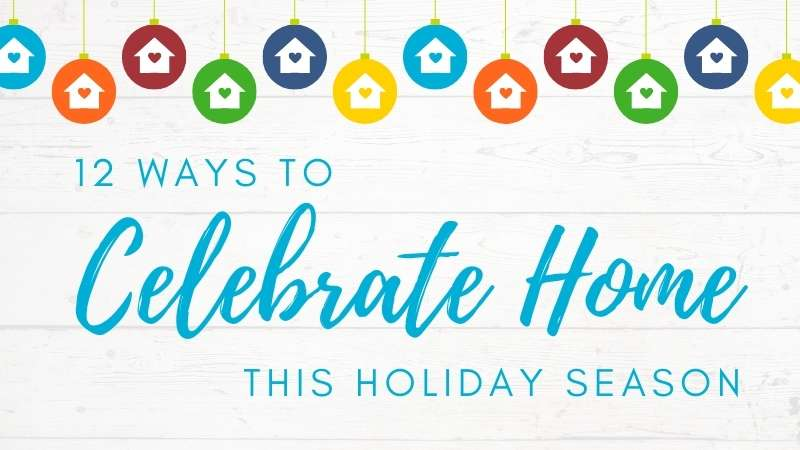 12 ways to celebrate home this holiday season