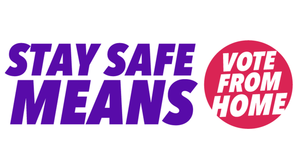 "Purple text to the left says ""Stay Safe Means"" and to the right in white text in front of a pink circle ""Vote From Home."""