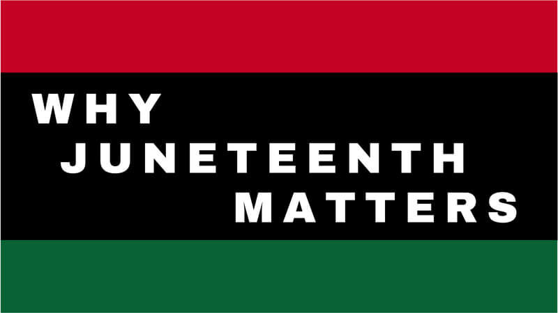 "The red, black, and green stripes of the pan-African flag, with white text saying ""Why Juneteenth Matters"" overlayed."