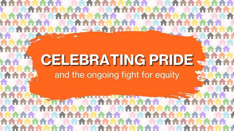 celebrating pride and the ongoing fight for equity - white text over orange paint stroke with rainbow house icons in the background