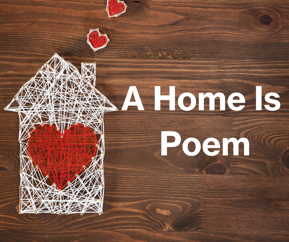 A Home Is Poem