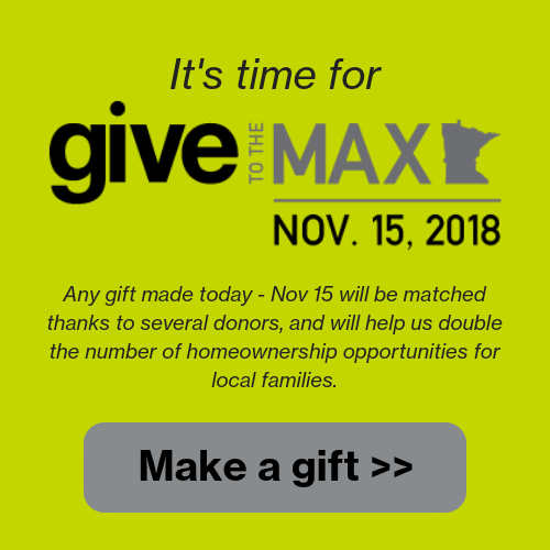 Make a gift to support Twin Cities Habitat's work in the local community during Give to the Max, Nov 1 -15!