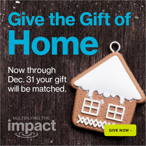 Help us double the numer of homeownership opportunities for local families. Join our Multiplying the Impact Campaign today!